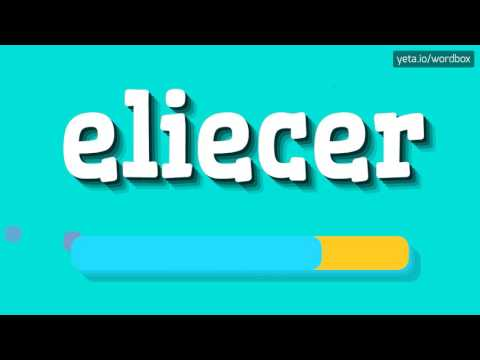 ELIECER - HOW TO PRONOUNCE IT!?