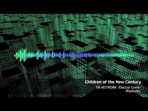Children of the New Century -Electro Cover #fanksfes-