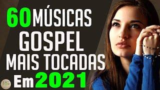 Louvores De Adoração 2021 Melhores Músicas Gospel Mais Tocadas 2021 – Louvor Hinos Evangélicos