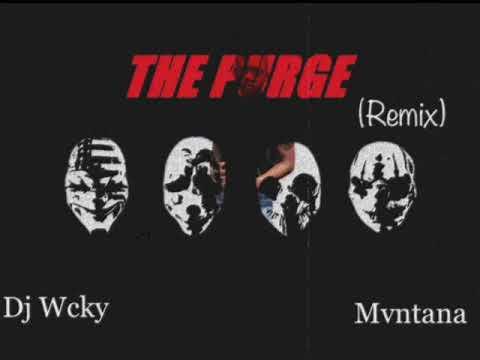 The Purge (Remix) (Dj Wcky ft. Mvntana)