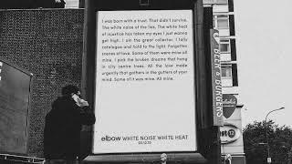 elbow - White Noise White Heat (Official)