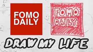 Draw My Life - Fomo Daily
