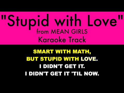 """Stupid With Love"" From Mean Girls - Karaoke Track With Lyrics On Screen"