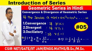 #05 Geometric Series in Hindi | Convergence of Geometric Series | Divergence of Geometric Series  |
