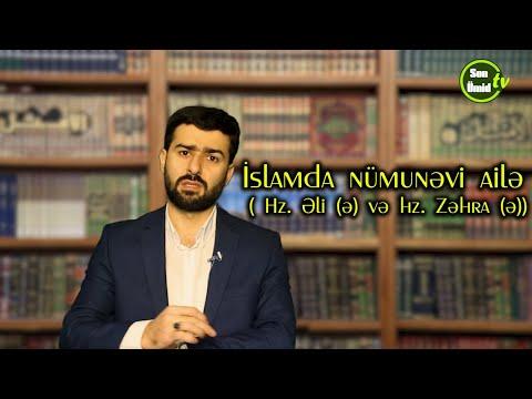 İslamda nümunəvi ailə ( Hz. Əli (ə) və hz. Zəhra (ə) ) Hacı Samir