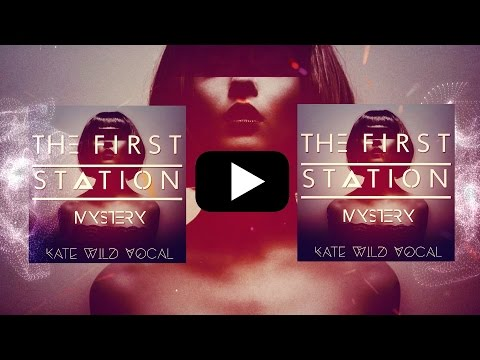 ПРЕМЬЕРА! The First Station - Mystery (Kate Wild Vocal) | prod. #MOSQUAD media