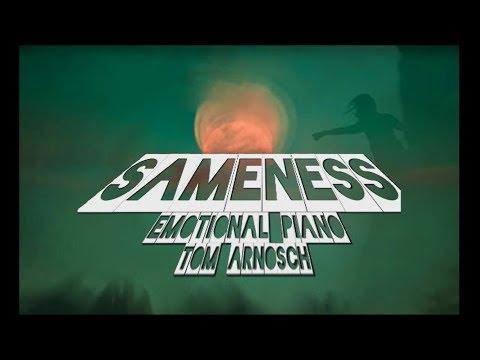 sameness - emotional Piano - Tom Arnosch