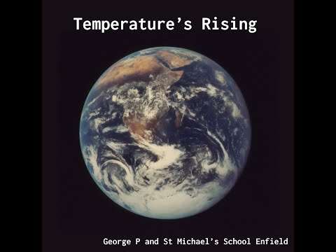 Temperature's Rising - Feat St Michael's Primary School Enfield. Fundraiser 4 TreesForCities Charity