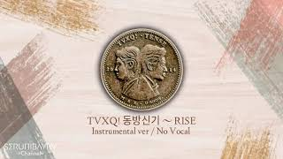 TVXQ! 동방신기 ~ RISE (Instrumental / no Vocal)