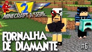 Minecraft a Série 2 #6 - Fornalha linda thumbnail