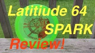 disc golf   latitude 64 spark review