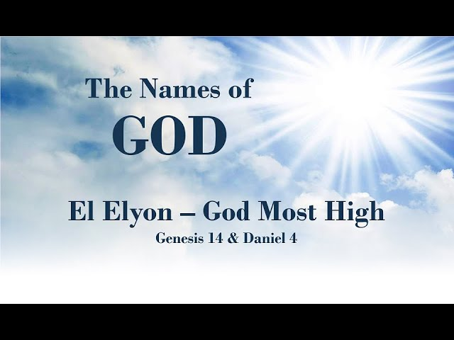 2/24/2021 El Elyon - God Most High