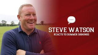 💬 Steve Watson pleased with first summer signings