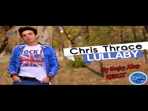 Chris Thrace Lullaby REMIX by Deejay Alexa