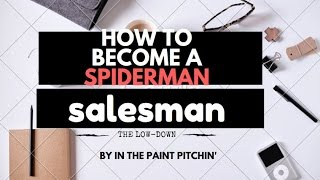 How to Become a Spider-Man Salesman with the Incredible Spider-Man Himself