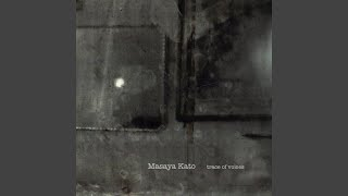 Provided to YouTube by Ingrooves IV · Masaya Kato Trace of Voices ℗...