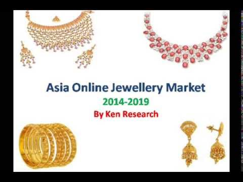 Trends in Asia Online Jewellery Market 2014-2019