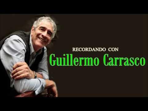 Recordando con GUILLERMO CARRASCO