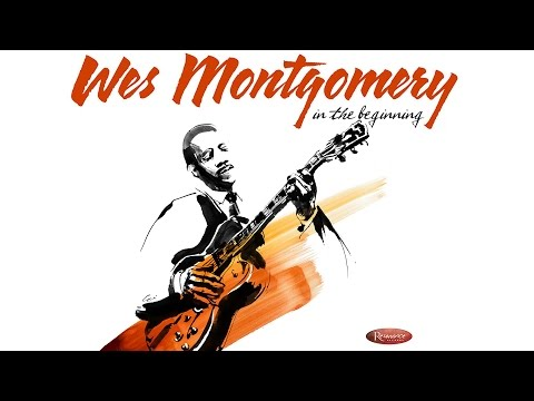 Wes Montgomery - In the Beginning - Documentary
