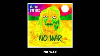 Gizmo Varillas No War  ( Lyric Music Video)