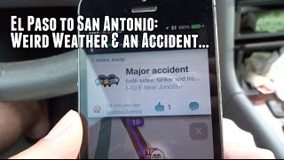 El Paso to San Antonio: Weird Weather & an Accident... (Day 287 - 8.14.2015)