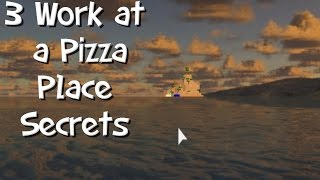 3 Work at a Pizza Place Secrets - Roblox