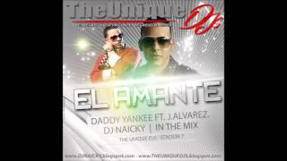 EL AMANTE - DADDY YANKEE FT. J.ALVAREZ - DJ NAICKY - THE UNIQUE DJS 7