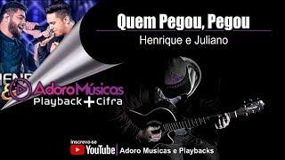 Baixar Quem Pegou, Pegou Henrique e Juliano Playback + Cifra