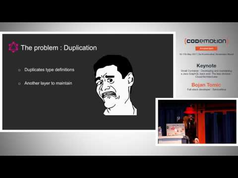 Developing and maintaining a Java GraphQL back-end - Bojan Tomic - Codemotion Amsterdam 2017