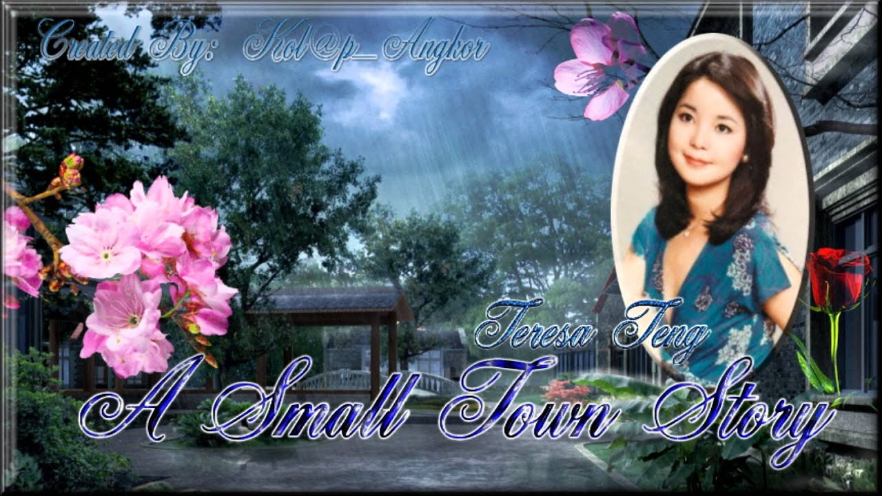 ♪ A Small Town Story ♪ ¨*•  By: Teresa Teng   YouTube