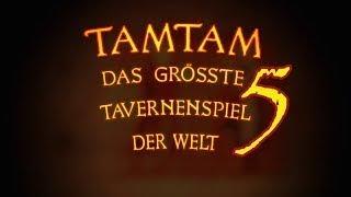 TamTam - des weltgrößten Tavernenspiels 5ter Teil
