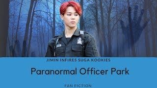 BTS Jimin FF | Paranormal Officer Park | Part 1