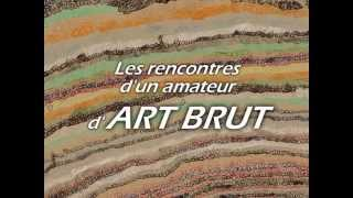 "Art Brut Bages 2015 - Exposition ""De l"