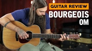 Bourgeois OM ★ Guitar Review