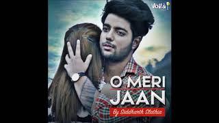 Siddharth Slathia & Anjana Mohi - O Meri Jaan | Audio Song