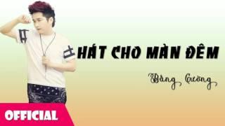 Hát Cho Màn Đêm - Bằng Cường [Official Audio]