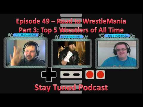 Episode 49 - Road to WrestleMania Part 3: Top 5 Wrestlers of All Time