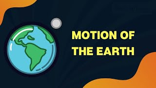 Geography - Motions of the earth