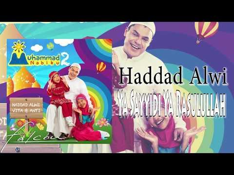 Haddad Alwi - Ya Sayyidi Ya Rasulullah (Official Audio)