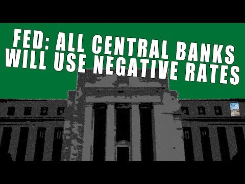 Fed Admits Negative Interest Rates Must Be Implemented By ALL Central Banks to Prevent Collapse!
