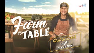 "Quick Chat with Chef JR Royol of ""Farm to Table"""