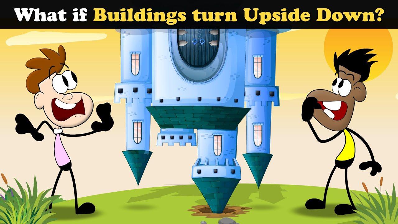 Download What if Buildings turn Upside Down? + more videos   #aumsum #kids #children #education #whatif