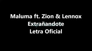Maluma - Extrañandote - Letra ft. Zion & Lennox (Official Lyric Video)