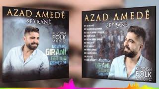 Video Azad Amedê - Seyrane / Lı Amede Gerıyam - Kürtçe Gowend Halay Potpori (Official Audıo) download MP3, 3GP, MP4, WEBM, AVI, FLV Juli 2018