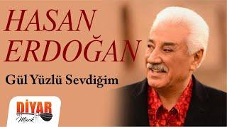 Hasan Erdoğan - Gül Yüzlü Sevdiğim