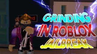 💪 Grind, Grind, Grind! | Grinding IN ROBLOX JAILBREAK! Grind with MeH!