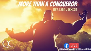 More Than A Conquerer | Rev. Lynn Jackson | Quinn Chapel A.M.E Flint