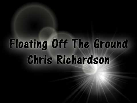 Floating Off The Ground - Chris Richardson