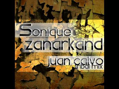 Sonique - Zanarkand ( Juan Calvo Tribal Mix )
