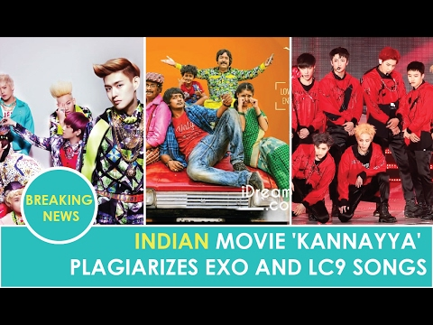 Indian movie 'Kannayya' PLAGIARIZES EXO And LC9 songs